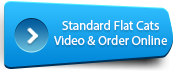 Watch our video on Standard Flat cats and order online